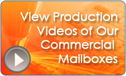 View Production Videos of OurCommerical Mailboxes